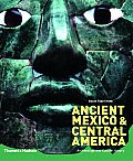Ancient Mexico & Central America: Archaeology & Culture History by Susan Toby Evans
