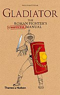 Gladiator The Roman Fighters Unofficial Manual