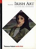 Irish Art : Concise History ((Rev)77 Edition)