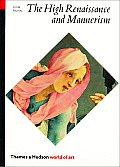 The High Renaissance and Mannerism: Italy, the North and Spain, 1500-1600 (World of Art) Cover