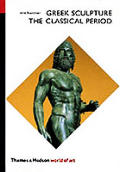 Greek Sculpture: The Classical Period: A Handbook (World of Art) Cover