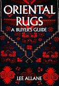 Oriental Rugs A Buyers Guide