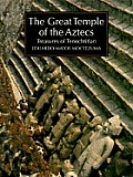 The great temple of the Aztecs :treasures of Tenochtitlan