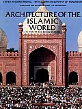 Architecture of the Islamic World: Its History and Social Meaning