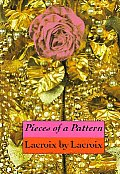 Pieces Of A Pattern Lacroix By Lacroix