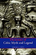 Dictionary Of Celtic Myth & Legend