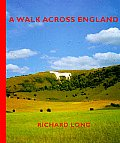 A Walk Across England: A Walk of 382 Miles in 11 Days from the West Coast to the East Coast of England