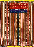 Traditional Textiles of the Andes: Life & Cloth in the Highlands