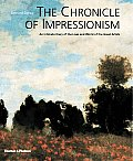 Chronicle of Impressionism An Intimate Diary of the Lives & World of the Great Artists