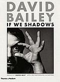 David Bailey If We Shadows