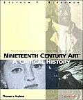 Nineteenth Century Art 2nd Edition A Critical History