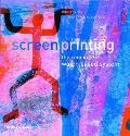 Screenprinting The Complete Water Based System