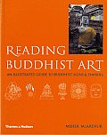 Reading Buddhist Art An Illustrated Guide to Buddhist Signs & Symbols