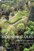Moundbuilders : Ancient Peoples of Eastern North America (04 Edition)