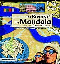 Rivers of the Mandala Journey Into the Heart of Buddhism