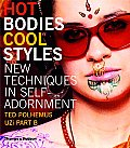 Hot Bodies Cool Styles New Techniques in Self Adornment