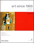 Art Since 1900 Volume 1 1900 To 1944