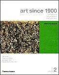 Art Since 1900 Modernism Antimod Volume 2