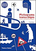Pictograms Icons & Signs A Guide to Information Graphics