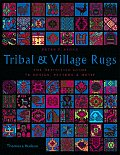 Tribal & Village Rugs: The Definitive Guide to Design, Pattern and Motif