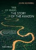 Tree of Rivers The Story of the Amazon