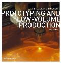 Prototyping and Low-Volume Production (Manufacturing Guides)