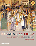 Framing America A Social History of American Art