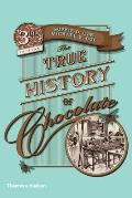 True History of Chocolate (3RD 13 Edition)