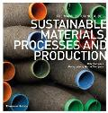 Sustainable Materials, Processes and Production (Manufacturing Guides)