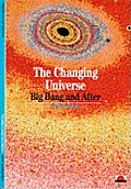 Changing Universe Big Bang & After