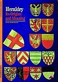 Heraldry Its Origins & Meaning