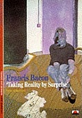 Francis Bacon Taking Reality By Surprise