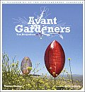 Avant Gardeners: 50 Visionaries of the Contemporary Landscape