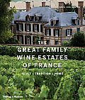 The Great Family Wine Estates of France: Style, Tradition, Home