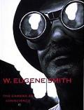 W Eugene Smith The Camera As A Conscienc