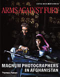 Arms Against Fury Magnum Photographers in Afghanistan