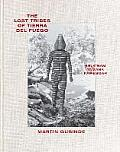The Lost Tribes of Tierra del Fuego: Selk'nam, Yamana, Kawesqar