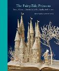 Fairy Tale Princess Seven Classic Stories from the Enchanted Forest