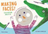 Making Faces!: Star in Your Own Works of Art