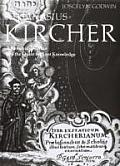 Athanasius Kircher A Renaissance Man & the Quest for Lost Knowledge