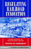 Regulating Railroad Innovation
