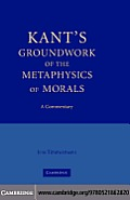 Kant's <I>Groundwork of the Metaphysics of Morals</I>