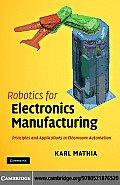 Robotics for Electronics Manufacturing