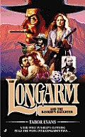 Longarm #409: Longarm and the Banker's Daughter