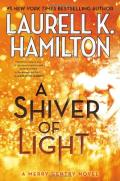 A Shiver Of Light (Merry Gentry Novel) by Laurell K. Hamilton