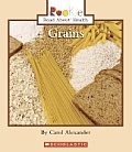 Grains (Rookie Read-About Health)