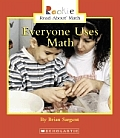 Everyone Uses Math (Rookie Read-About Math)