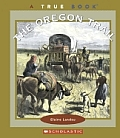 The Oregon Trail (True Books: American History)