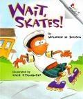 Wait, Skates! (Revised Edition) (Rookie Readers: Level C)