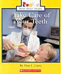 Take Care of Your Teeth (Rookie Read-About Health) Cover